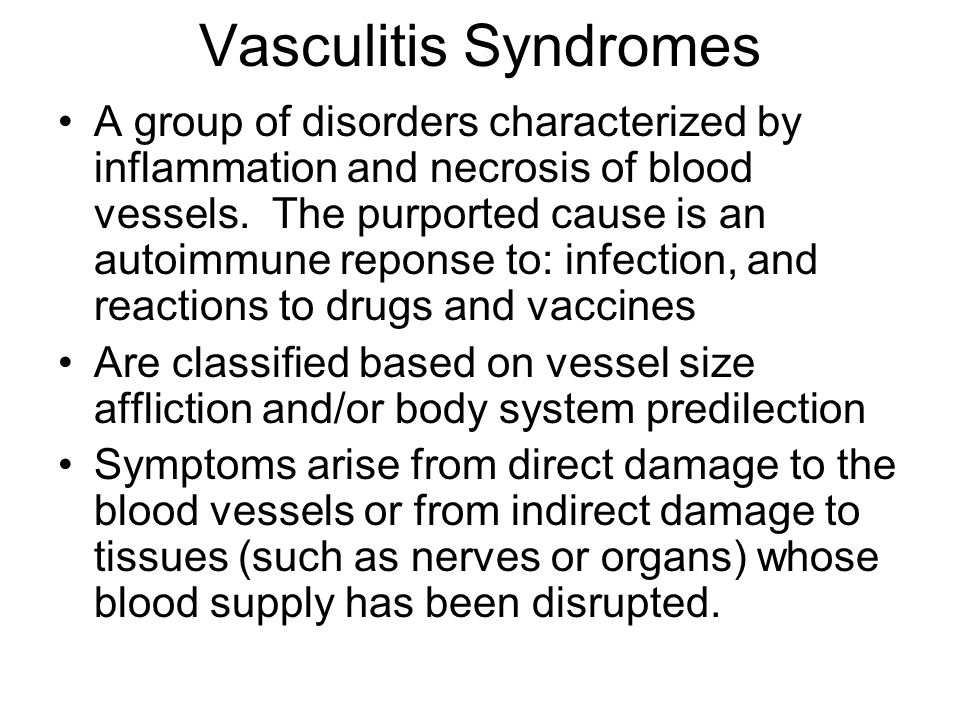 Vasculitis Syndromes A group of disorders characterized by inflammation and necrosis of blood vessels. The purported cause is an autoimmune reponse to