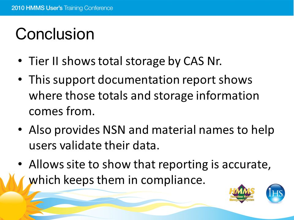 Conclusion Tier II shows total storage by CAS Nr. This support documentation report shows where those totals and storage information comes from. Also