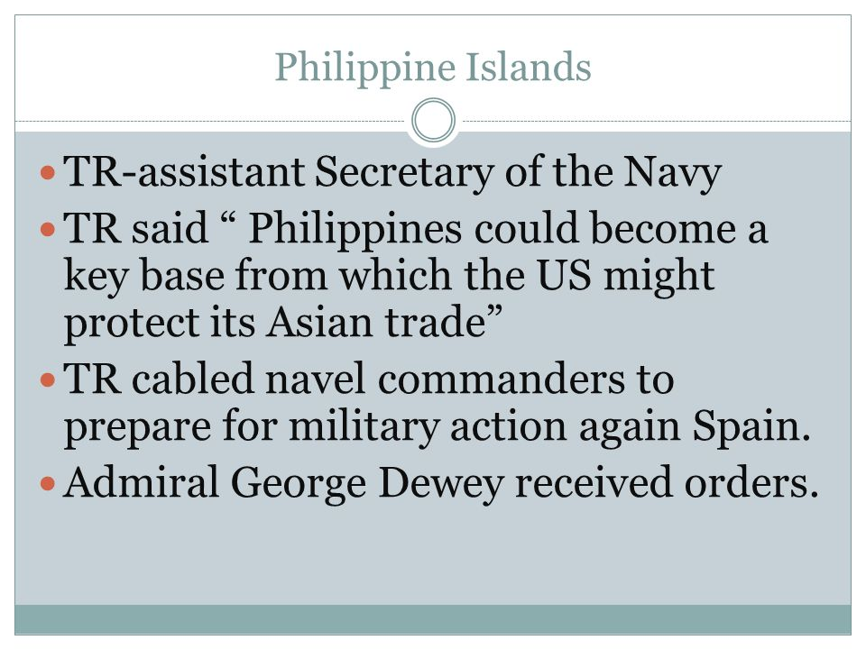 Philippine Islands TR-assistant Secretary of the Navy TR said Philippines could become a key base from which the US might protect its Asian trade TR c