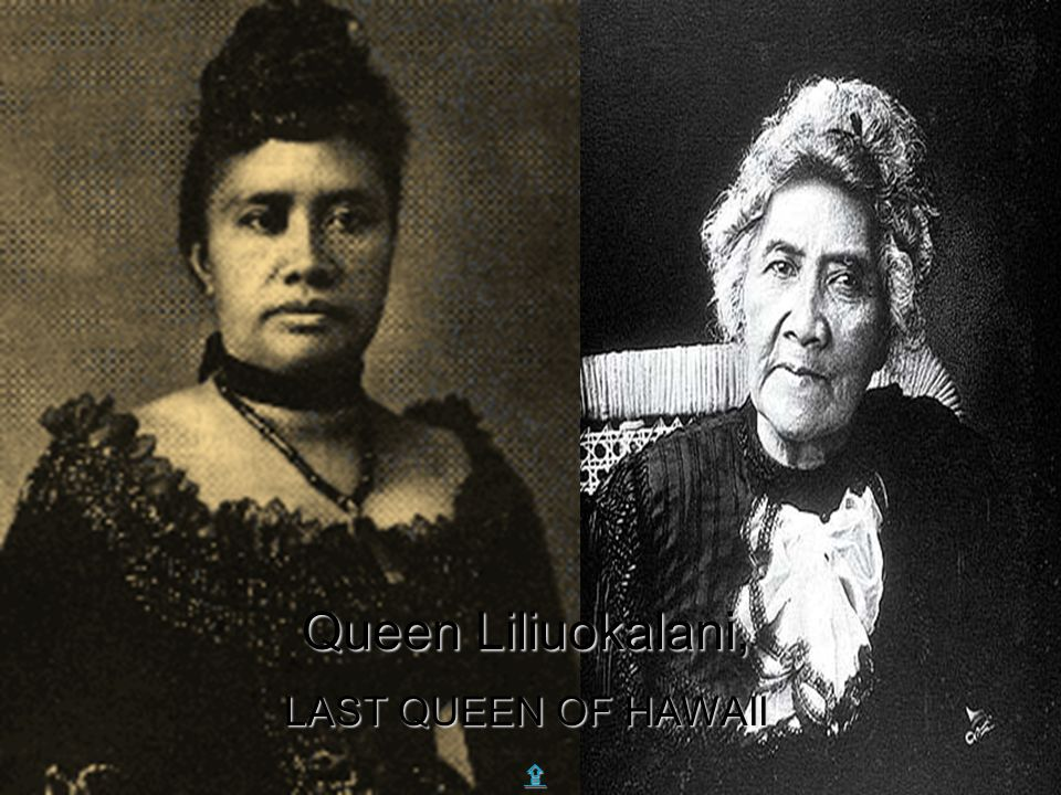 Queen Liliuokalani, LAST QUEEN OF HAWAII