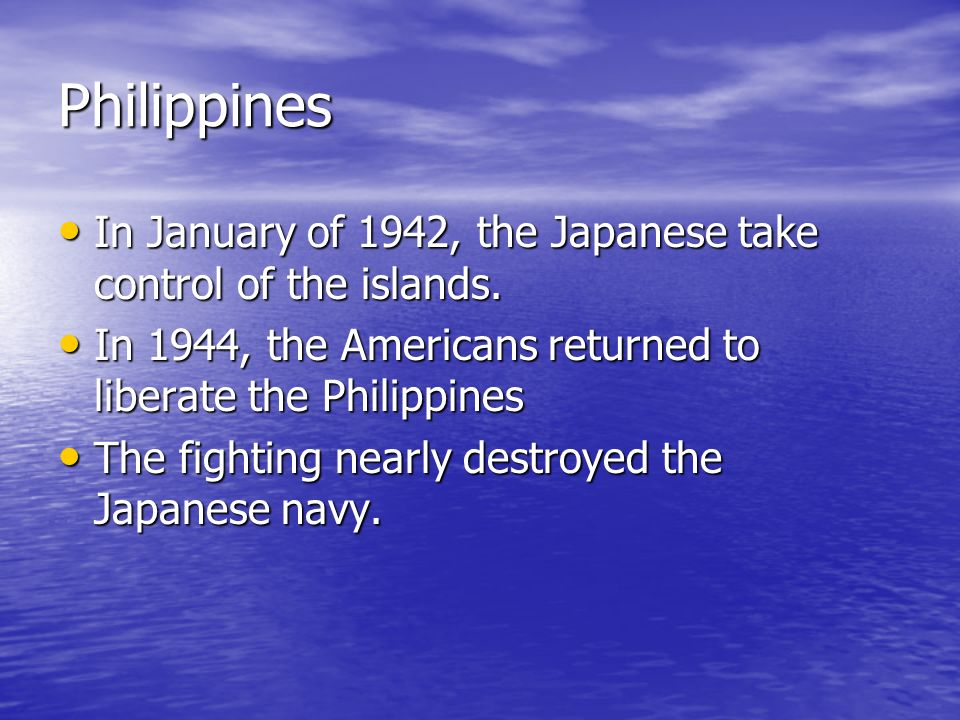 Philippines In January of 1942, the Japanese take control of the islands. In January of 1942, the Japanese take control of the islands. In 1944, the A
