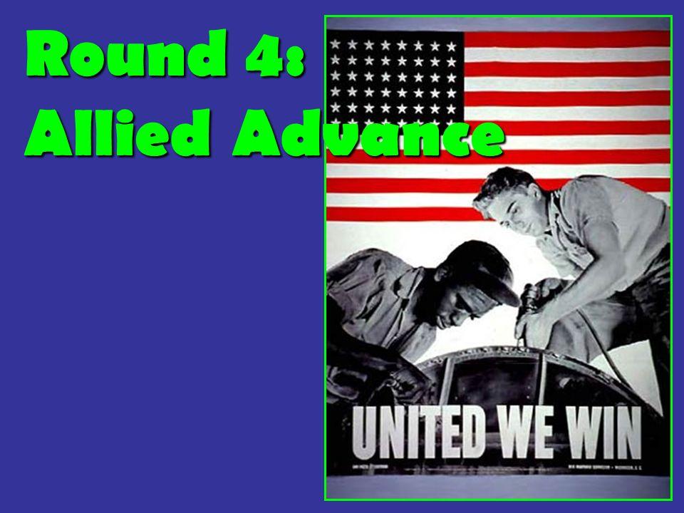 Round 4: Allied Advance