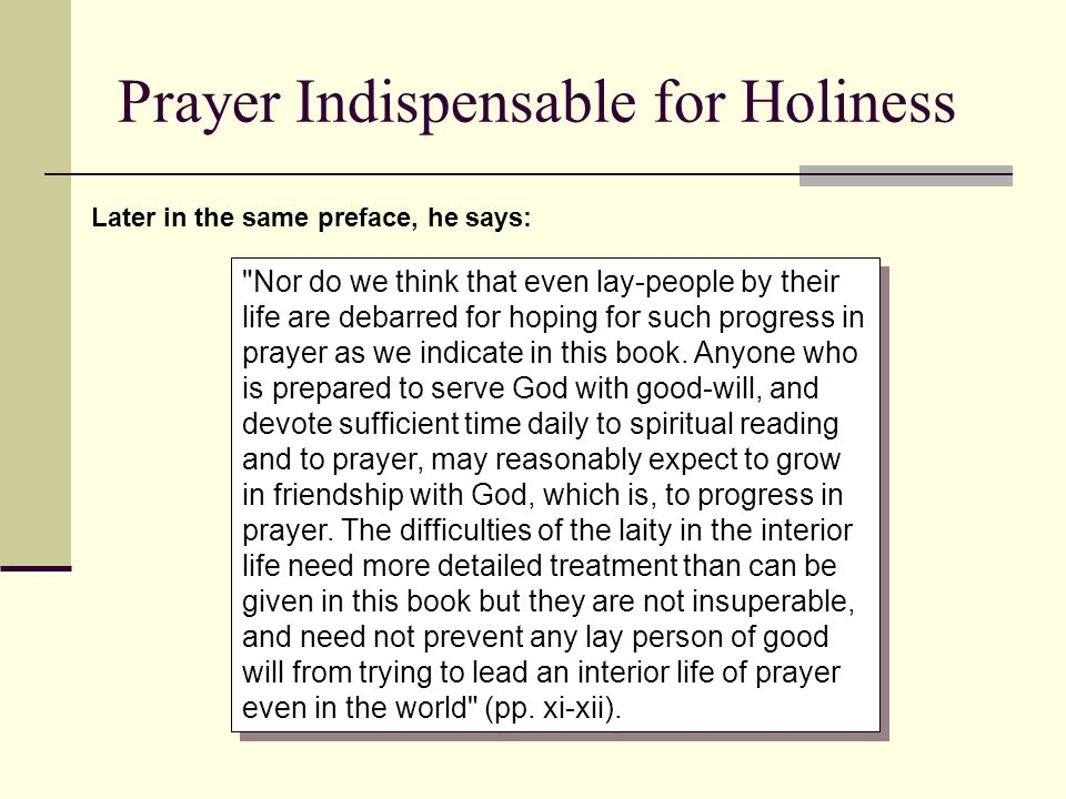 Prayer Indispensable for Holiness Later in the same preface, he says: