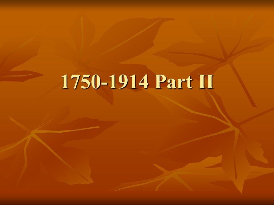 1750-1914 Part II