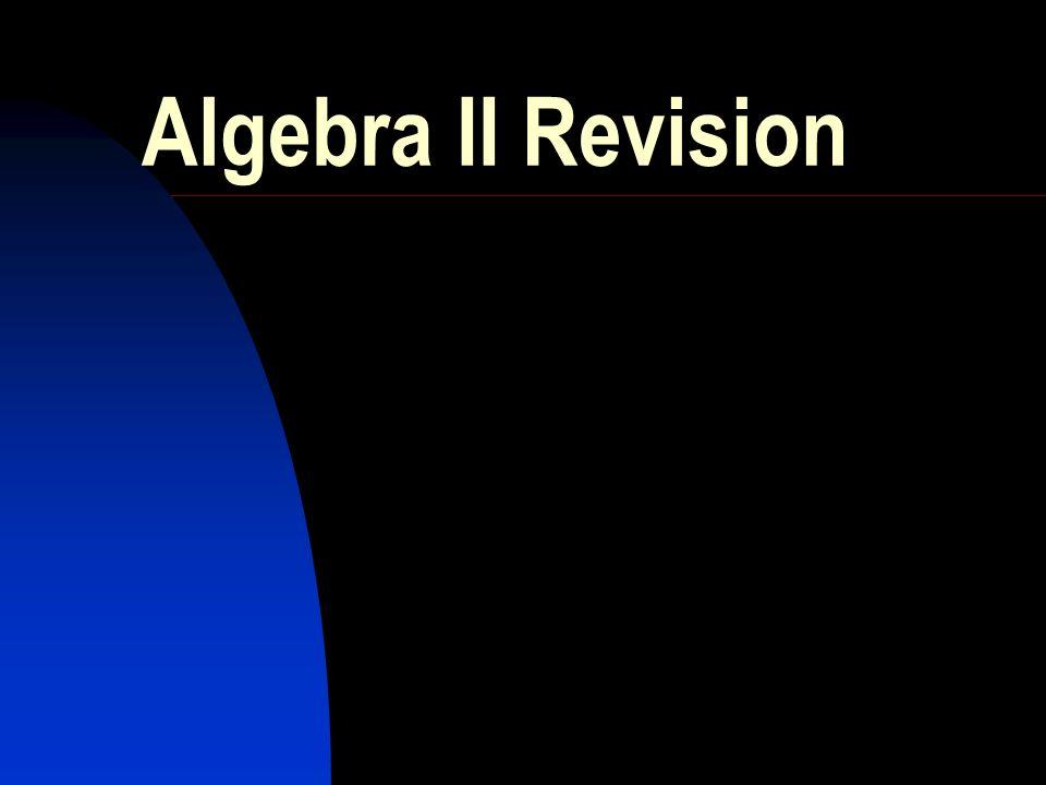 Algebra II Revision