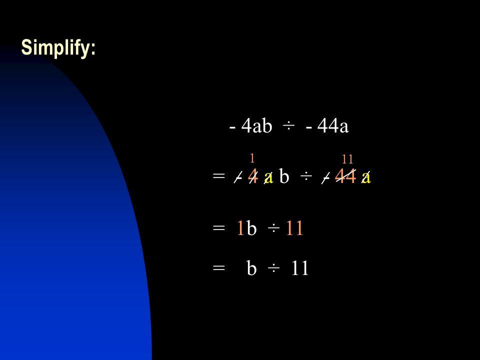 Simplify: = 6ab × c × 11 = 66abc = 6abc × 11 6ab × c × 11