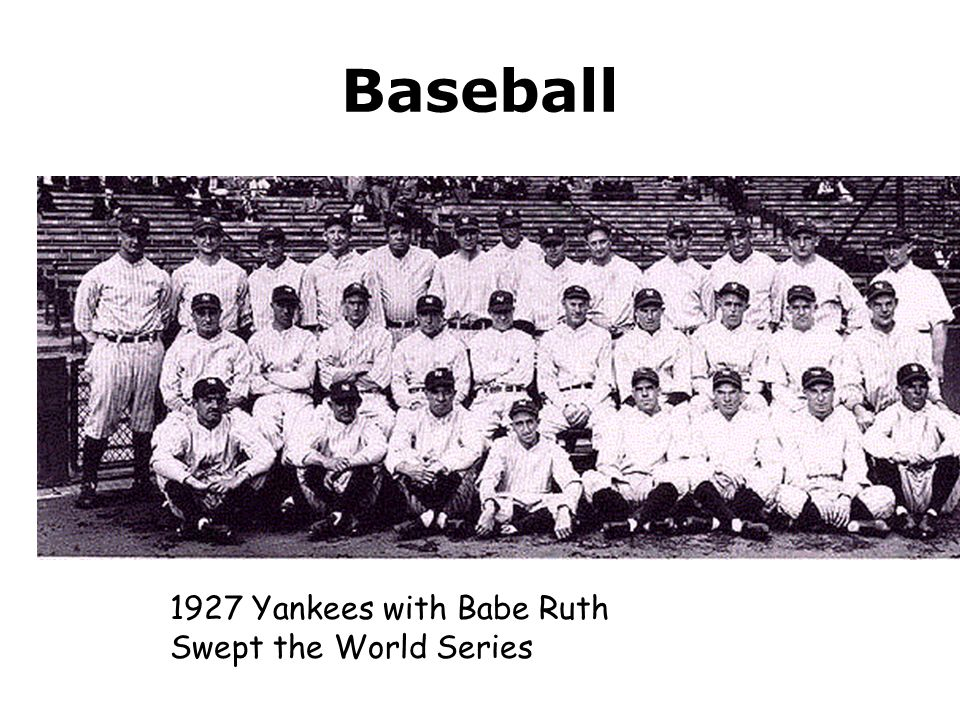Baseball 1927 Yankees with Babe Ruth Swept the World Series