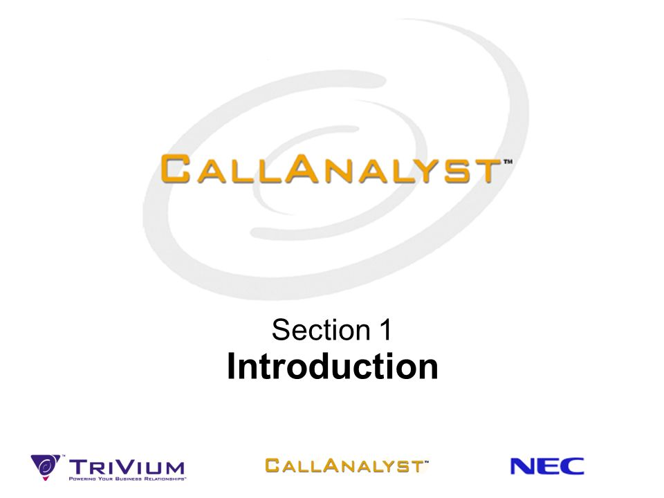 2 Contents Section 1.Introduction 2.End User Benefits 3.Markets & Customers 4.Why CallAnalyst? 5.Product & Maintenance 6.Reports 7.Call to Action