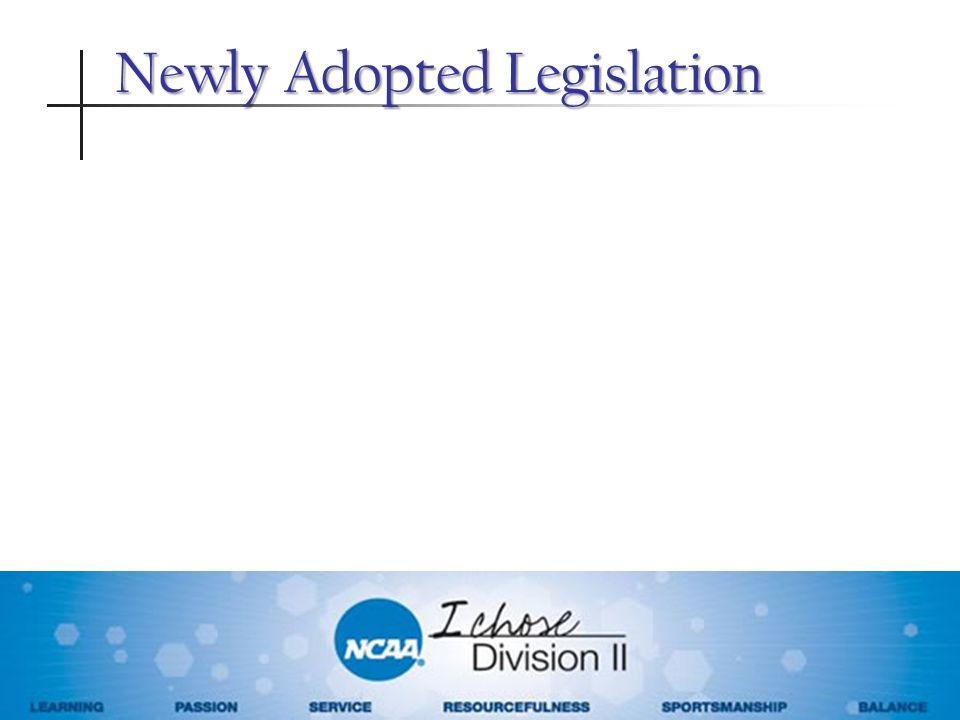 Newly Adopted Legislation