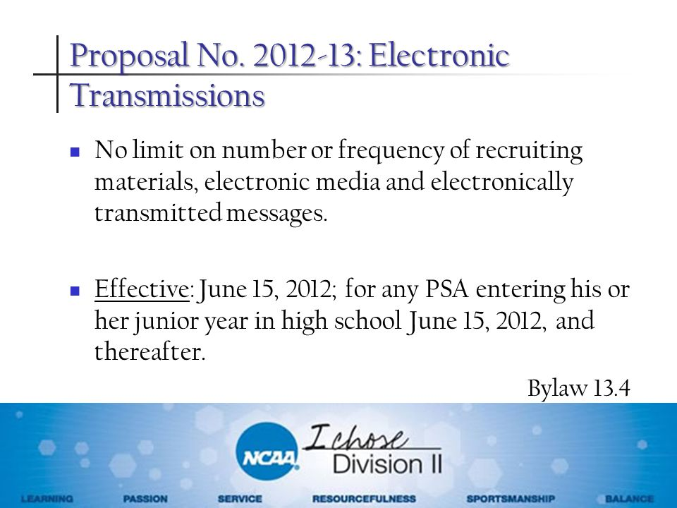Proposal No. 2012-13: Electronic Transmissions No limit on number or frequency of recruiting materials, electronic media and electronically transmitte