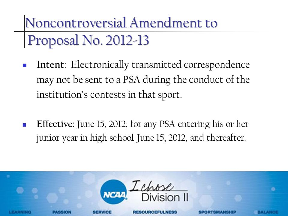 Noncontroversial Amendment to Proposal No. 2012-13 Intent : Electronically transmitted correspondence may not be sent to a PSA during the conduct of t