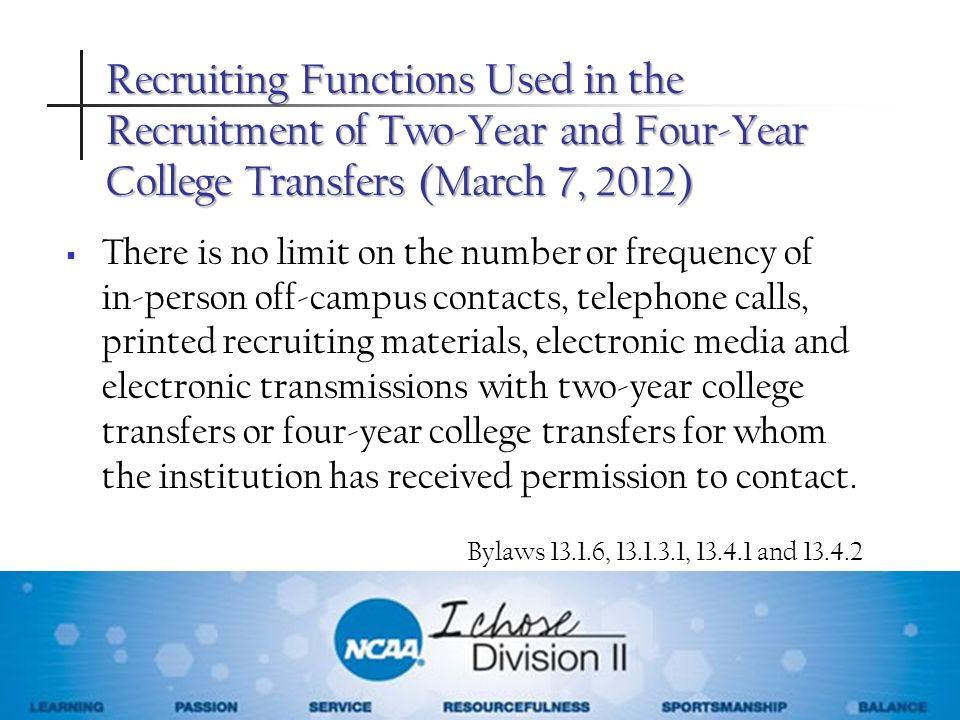 Recruiting Functions Used in the Recruitment of Two-Year and Four-Year College Transfers (March 7, 2012) There is no limit on the number or frequency