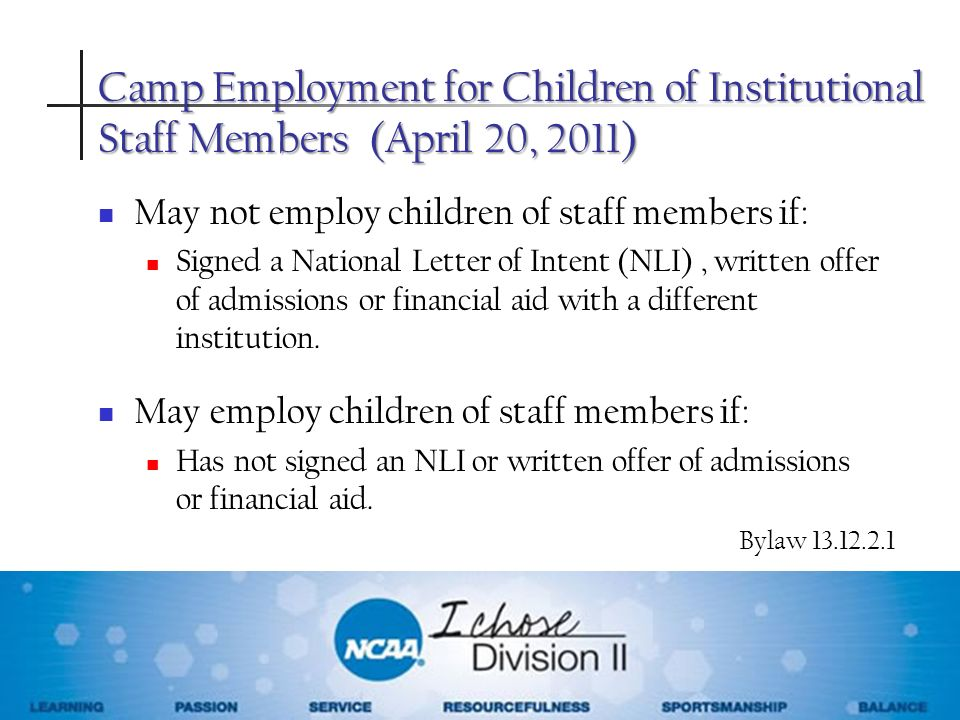 Camp Employment for Children of Institutional Staff Members (April 20, 2011) May not employ children of staff members if: Signed a National Letter of