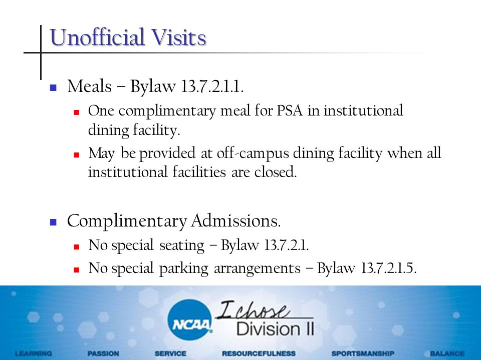Unofficial Visits Meals – Bylaw 13.7.2.1.1. One complimentary meal for PSA in institutional dining facility. May be provided at off-campus dining faci