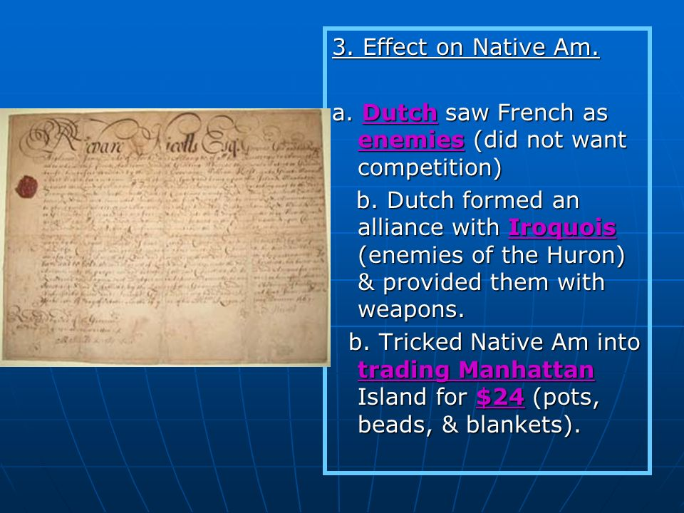 3.Effect on Native Am. a. Dutch saw French as enemies (did not want competition) b.
