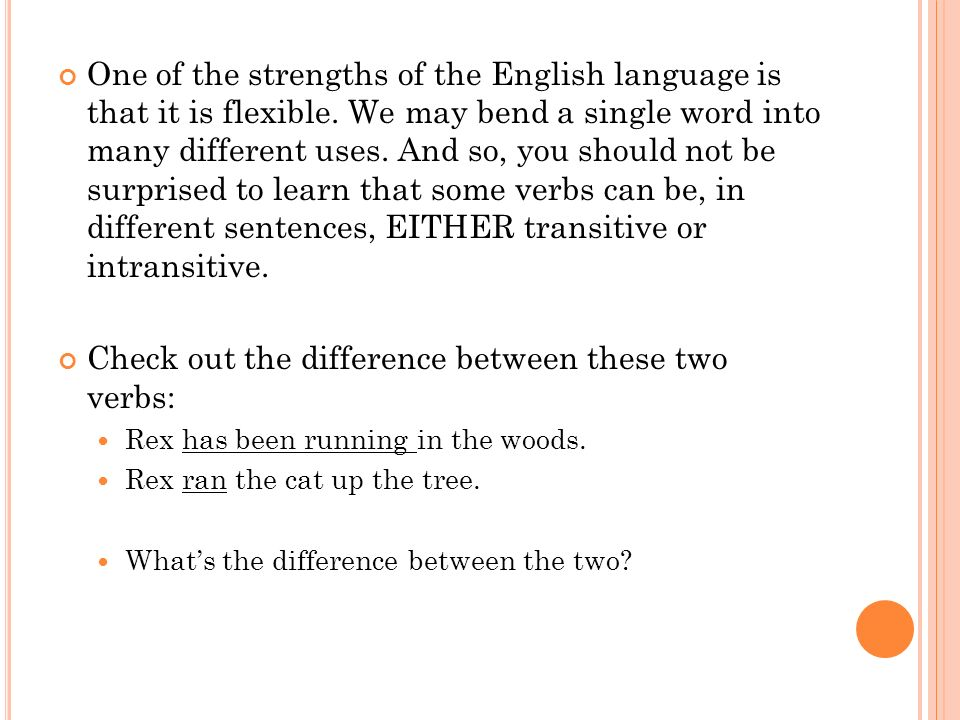 One of the strengths of the English language is that it is flexible.