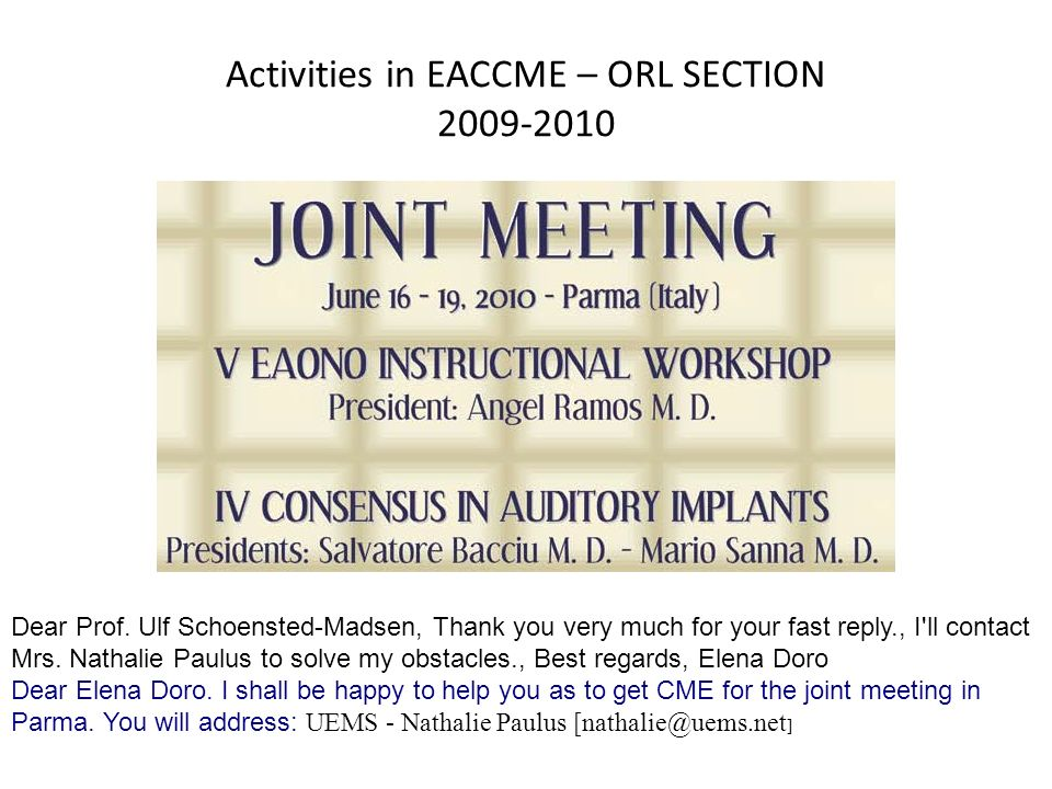 Activities in EACCME – ORL SECTION 2009-2010 Dear Prof.