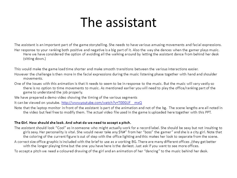 The assistant The assistant is an important part of the game storytelling.