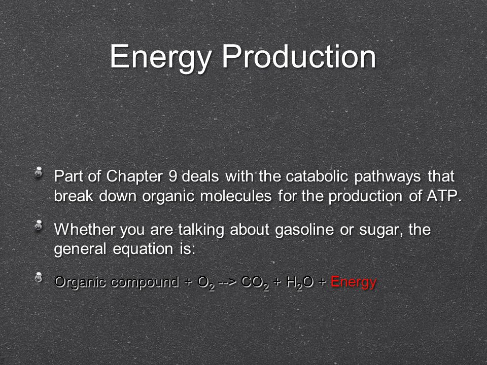 Energy Production Part of Chapter 9 deals with the catabolic pathways that break down organic molecules for the production of ATP. Whether you are tal