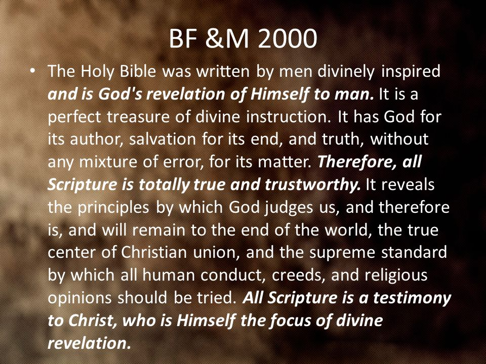 BF &M 2000 The Holy Bible was written by men divinely inspired and is God s revelation of Himself to man.