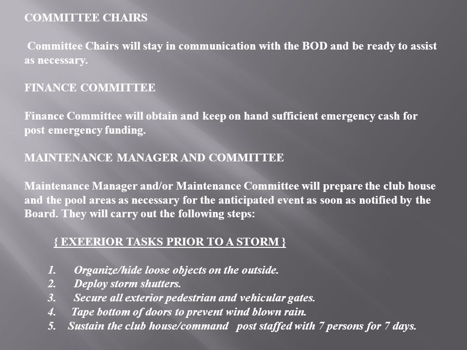 COMMITTEE CHAIRS Committee Chairs will stay in communication with the BOD and be ready to assist as necessary.