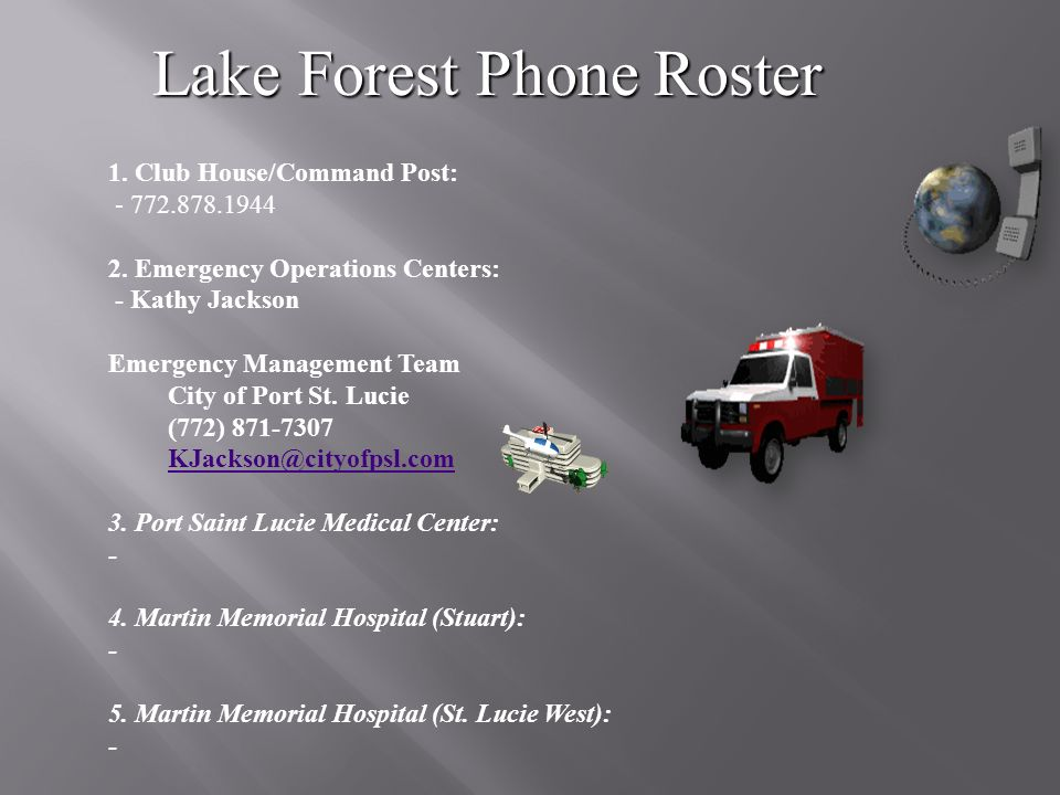 Lake Forest Phone Roster 1. Club House/Command Post: - 772.878.1944 2.