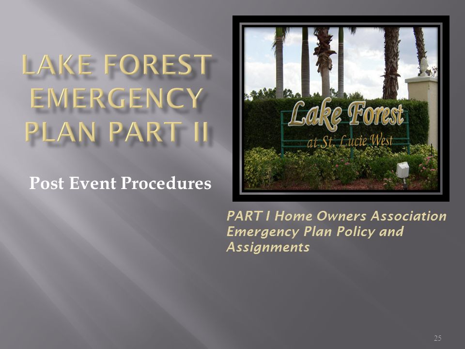25 Post Event Procedures PART I Home Owners Association Emergency Plan Policy and Assignments