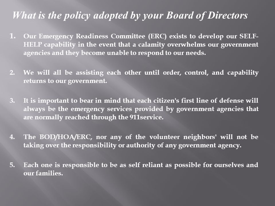 1. Our Emergency Readiness Committee (ERC) exists to develop our SELF- HELP capability in the event that a calamity overwhelms our government agencies