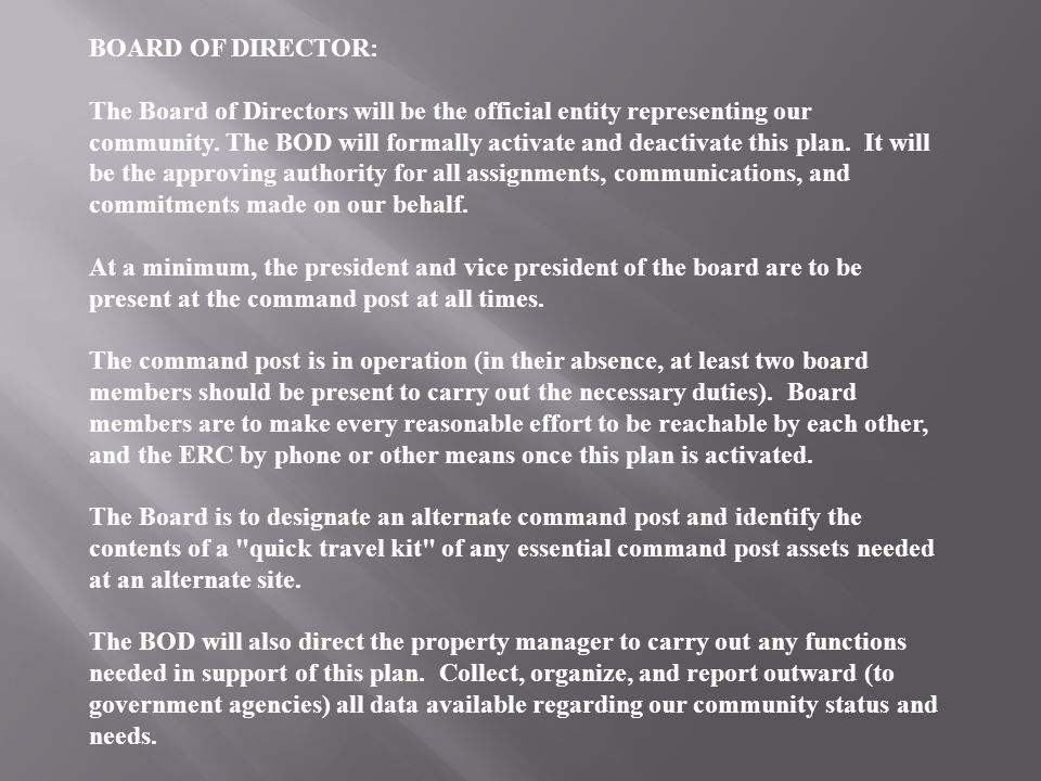 BOARD OF DIRECTOR: The Board of Directors will be the official entity representing our community.