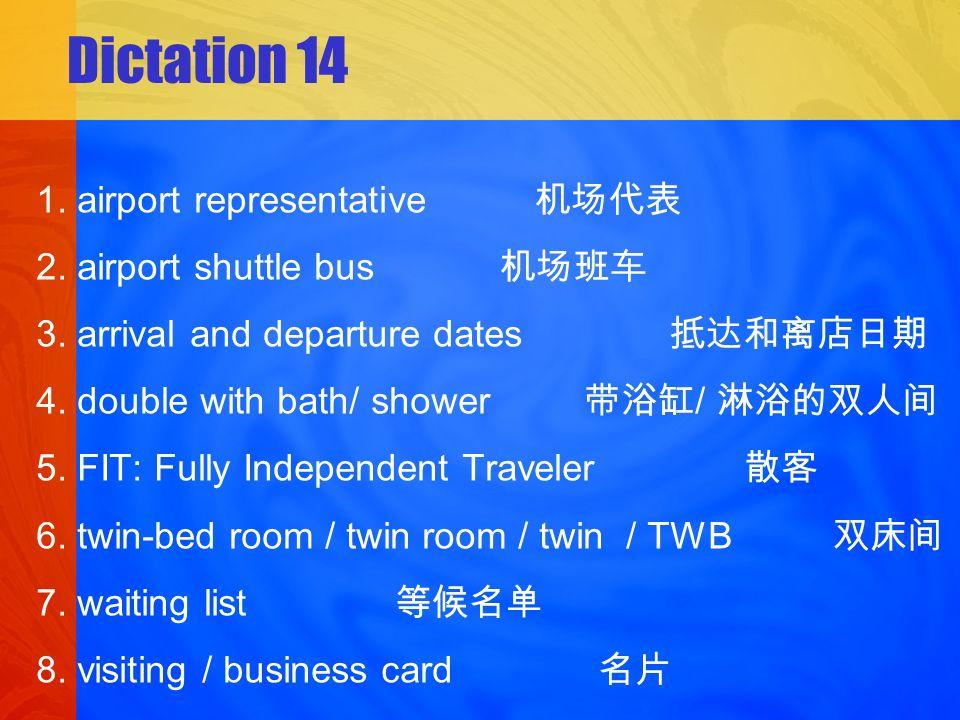 Dictation 14 1. airport representative 2. airport shuttle bus 3.