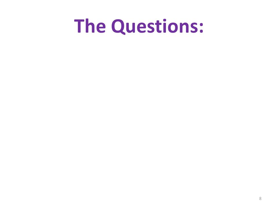 The Questions: 8