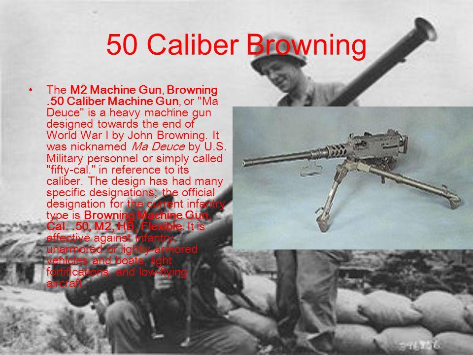 50 Caliber Browning The M2 Machine Gun, Browning.50 Caliber Machine Gun, or