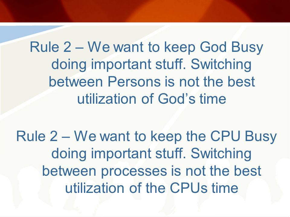 Rule 2 – We want to keep God Busy doing important stuff. Switching between Persons is not the best utilization of Gods time Rule 2 – We want to keep t