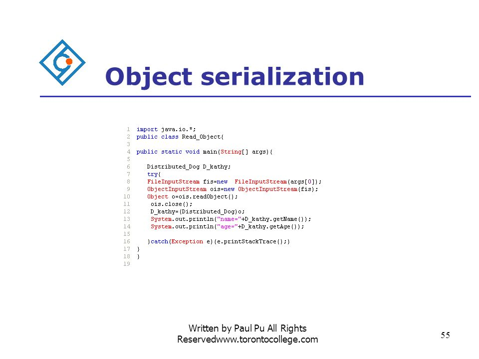 Written by Paul Pu All Rights Reservedwww.torontocollege.com 55 Object serialization