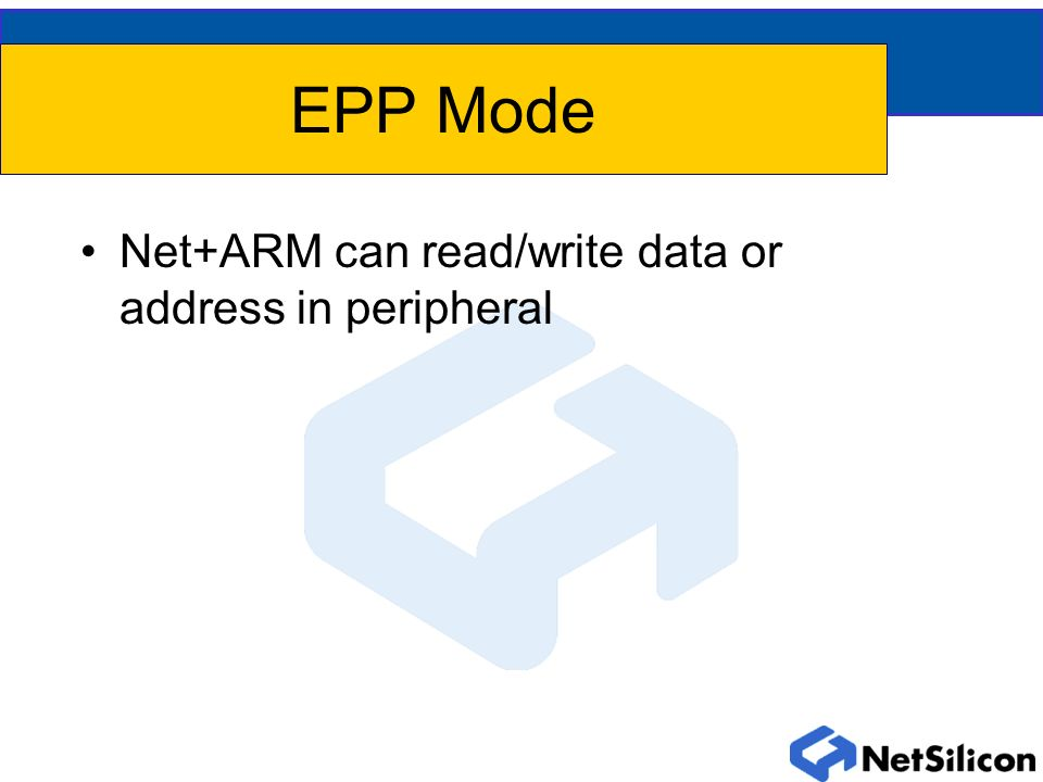 EPP Mode Net+ARM can read/write data or address in peripheral