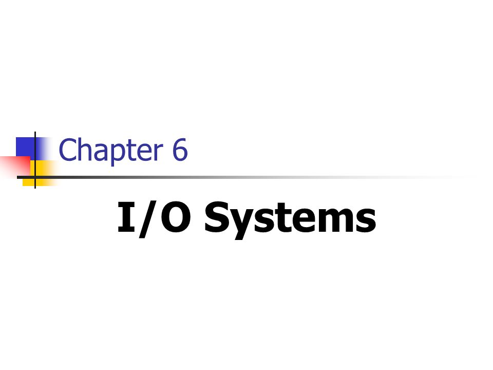 2 Chapter Objectives When finish this chapter, you will understand the following: How operating systems manage I/O.
