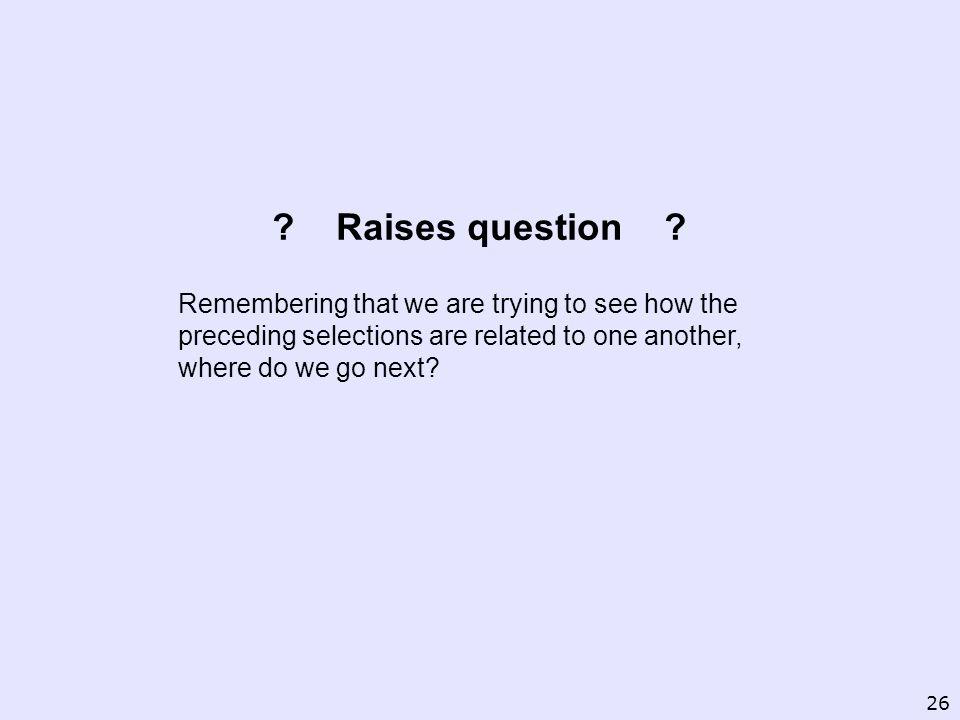 Raises question .
