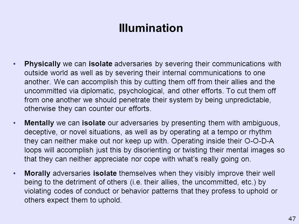Illumination Physically we can isolate adversaries by severing their communications with outside world as well as by severing their internal communications to one another.