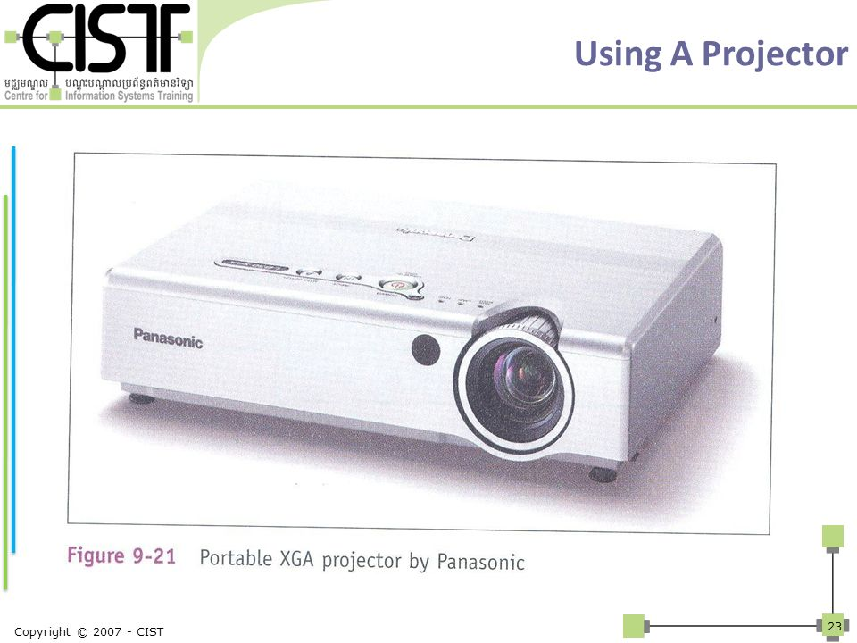 Using A Projector Copyright © 2007 - CIST 23