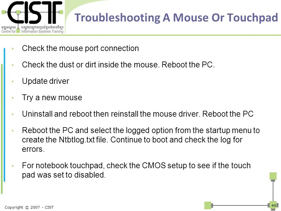 Troubleshooting A Mouse Or Touchpad Check the mouse port connection Check the dust or dirt inside the mouse. Reboot the PC. Update driver Try a new mo