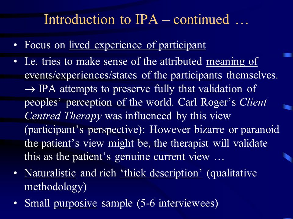 Analytical steps in IPA (Smith, 2003) 1.Reading and rereading the (verbatim) transcript(s) several times and making descriptive notes of interesting and significant responses.