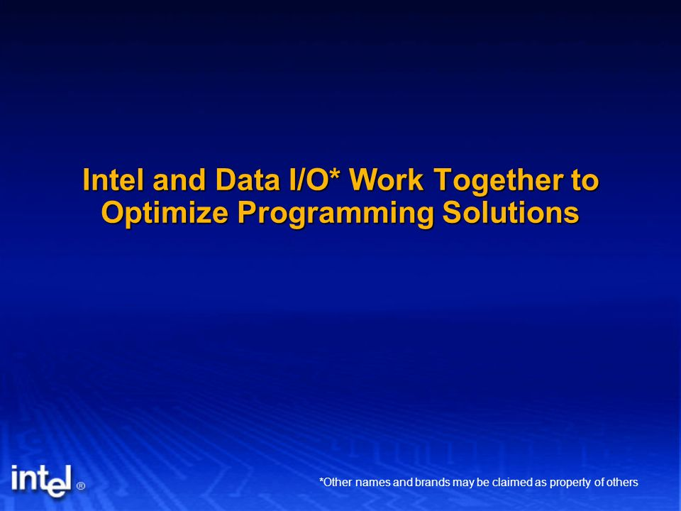 Intel and Data I/O* Work Together to Optimize Programming Solutions *Other names and brands may be claimed as property of others