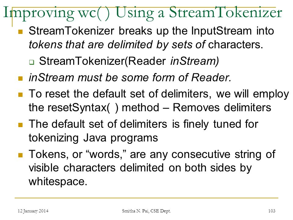 StreamTokenizer breaks up the InputStream into tokens that are delimited by sets of characters.