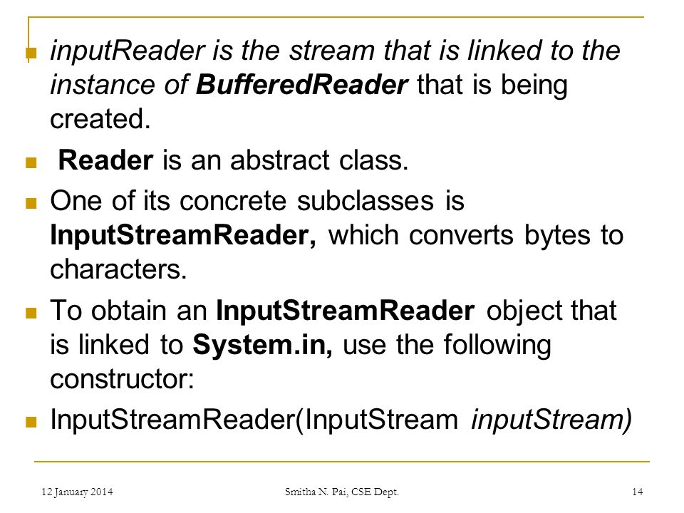 inputReader is the stream that is linked to the instance of BufferedReader that is being created.