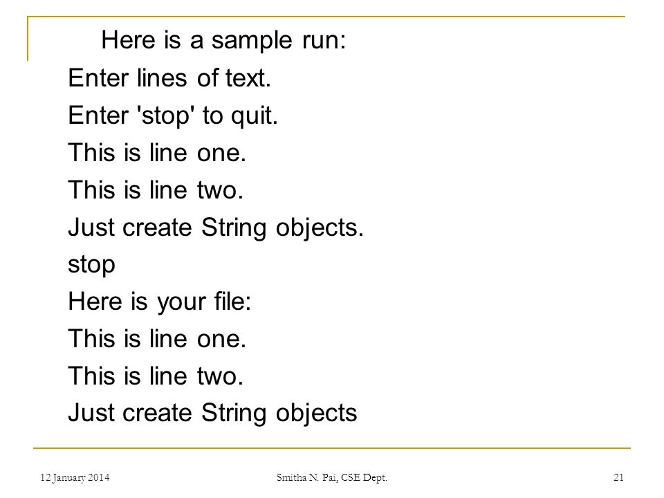 Here is a sample run: Enter lines of text. Enter stop to quit.