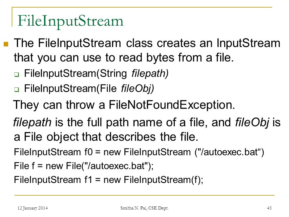 FileInputStream The FileInputStream class creates an InputStream that you can use to read bytes from a file.