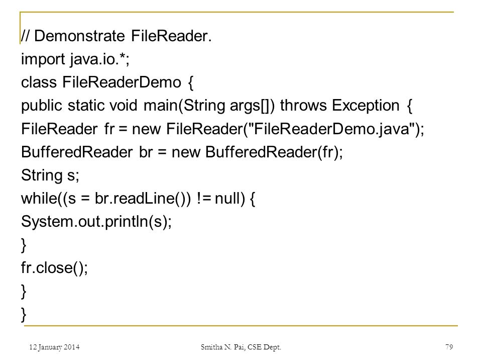// Demonstrate FileReader.