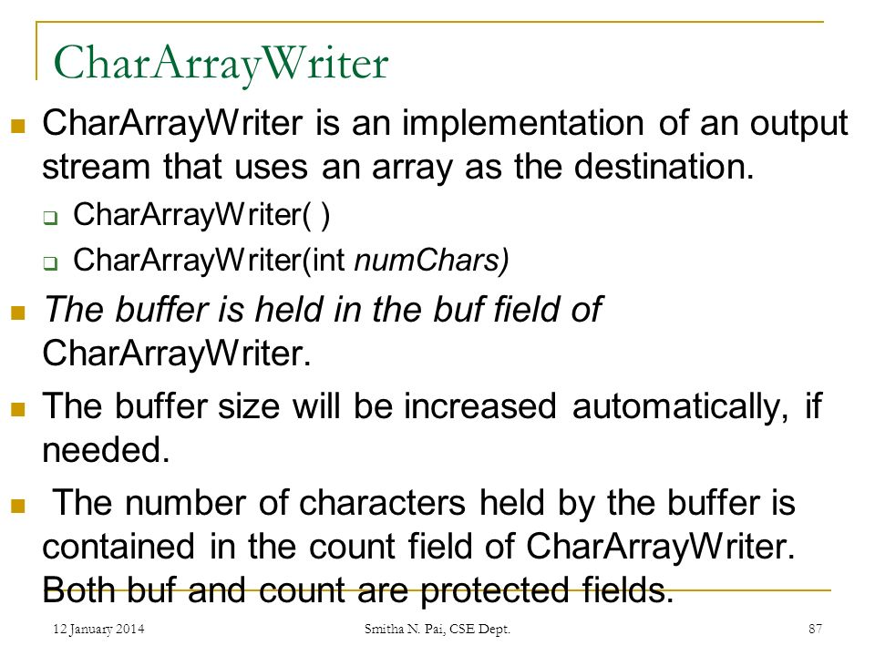 CharArrayWriter CharArrayWriter is an implementation of an output stream that uses an array as the destination.