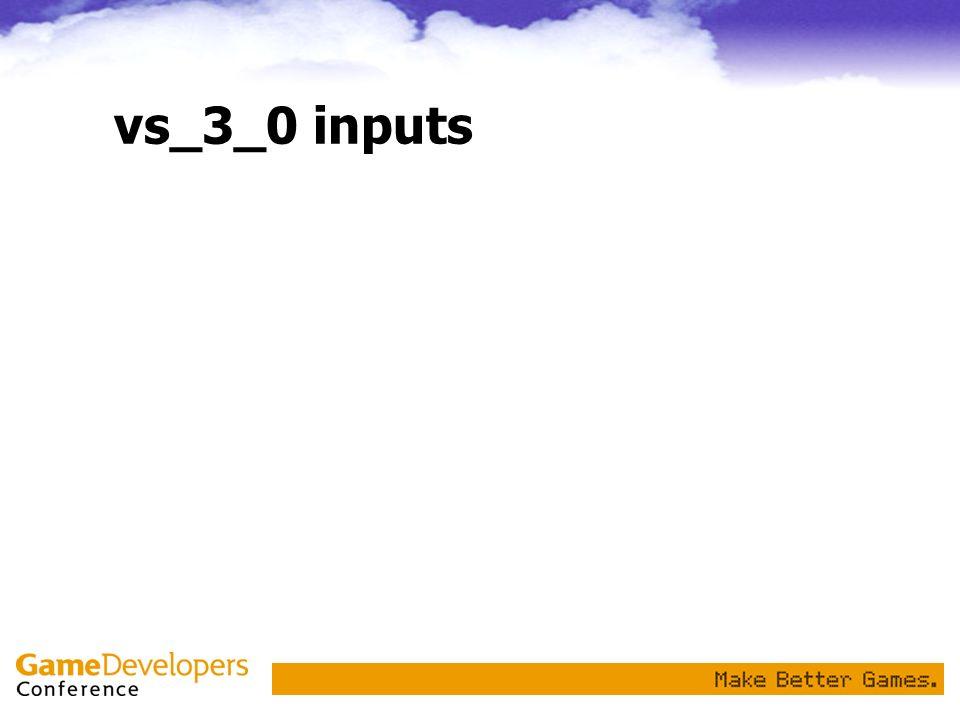 vs_3_0 inputs