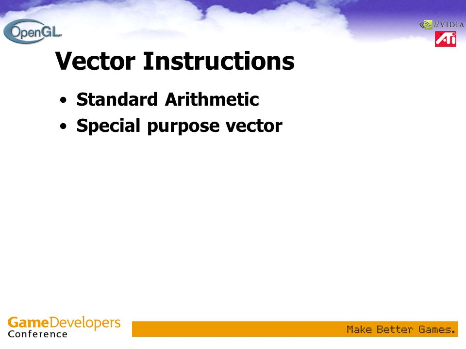 Vector Instructions Standard Arithmetic Special purpose vector